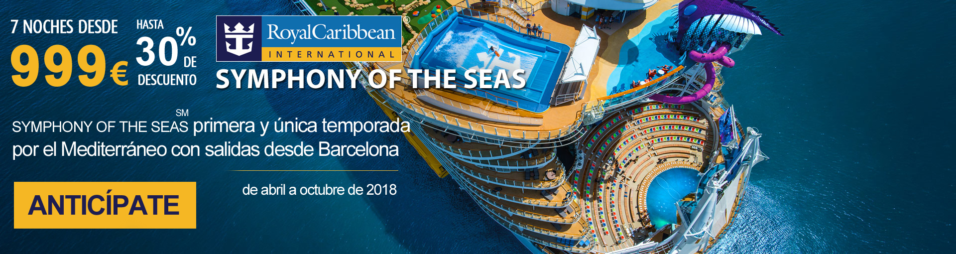 Royal Caribbean, Mediterráneo desde Barcelona, Antícipate